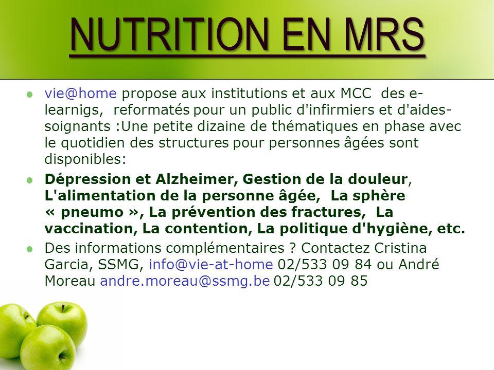 NUTRITION EN MRS vie@home propose aux institutions et aux MCC des e- learnigs, reformatés pour un public d'infirmiers et d'aides- soignants :Une petit