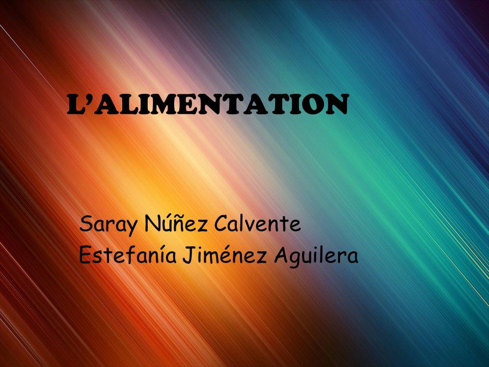LALIMENTATION Saray Núñez Calvente Estefanía Jiménez Aguilera