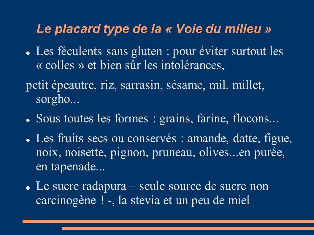 Le placard type de la « Voie du milieu » Les féculents sans gluten : pour éviter surtout les « colles » et bien sûr les intolérances, petit épeautre, riz, sarrasin, sésame, mil, millet, sorgho...