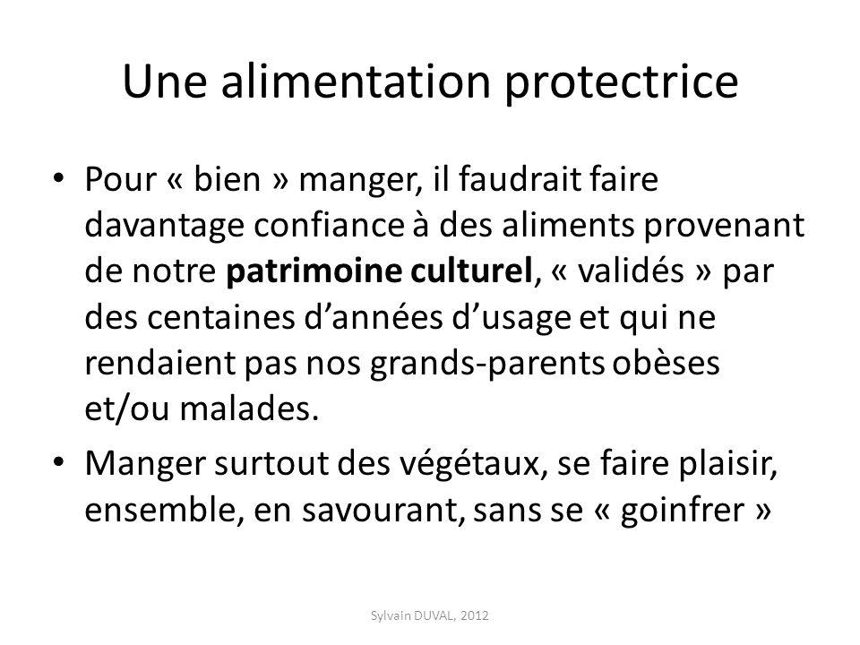 Une alimentation protectrice Pour « bien » manger, il faudrait faire davantage confiance à des aliments provenant de notre patrimoine culturel, « vali