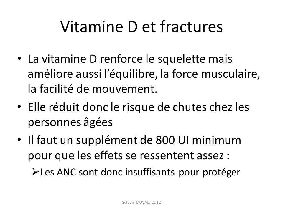 Vitamine D et fractures La vitamine D renforce le squelette mais améliore aussi léquilibre, la force musculaire, la facilité de mouvement. Elle réduit