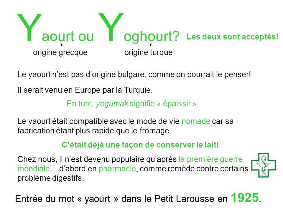 Y aourt ou Y oghourt.Le yaourt nest pas dorigine bulgare, comme on pourrait le penser.