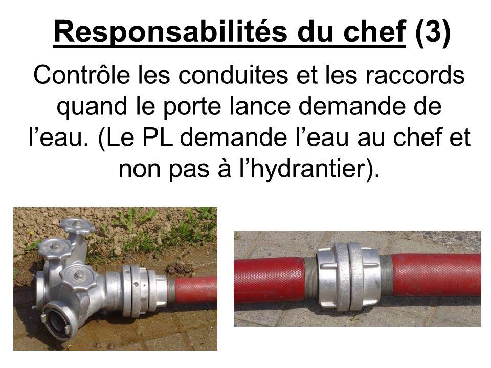 Responsabilités du porte lance - Avoir de la réserve de tuyaux.