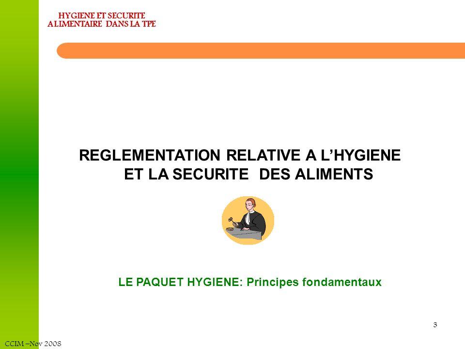 CCIM –Nov 2008 HYGIENE ET SECURITE ALIMENTAIRE DANS LA TPE La démarche dHygiène et de sécurité dans la TPE Traçabilité .
