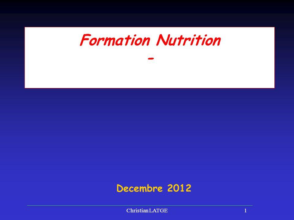 Christian LATGE1 Formation Nutrition - Decembre 2012