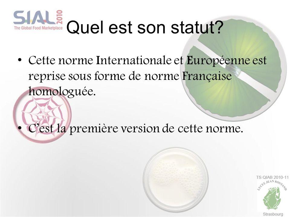 Quel est son statut? Cette norme Internationale et Européenne est reprise sous forme de norme Française homologuée. Cest la première version de cette