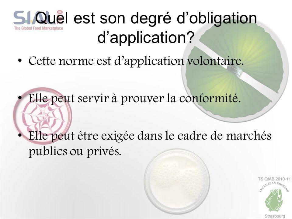 Quel est son degré dobligation dapplication? Cette norme est dapplication volontaire. Elle peut servir à prouver la conformité. Elle peut être exigée