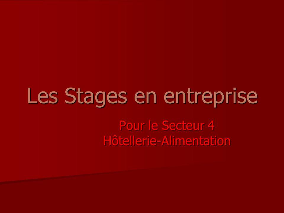 Les Stages en entreprise Pour le Secteur 4 Hôtellerie-Alimentation