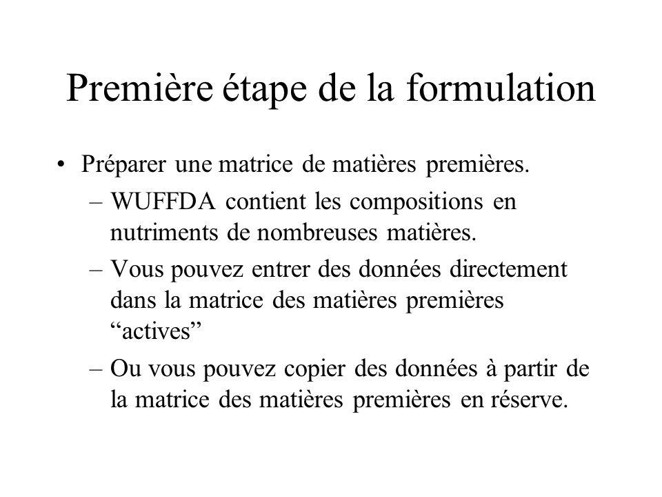 Première étape de la formulation Préparer une matrice de matières premières.