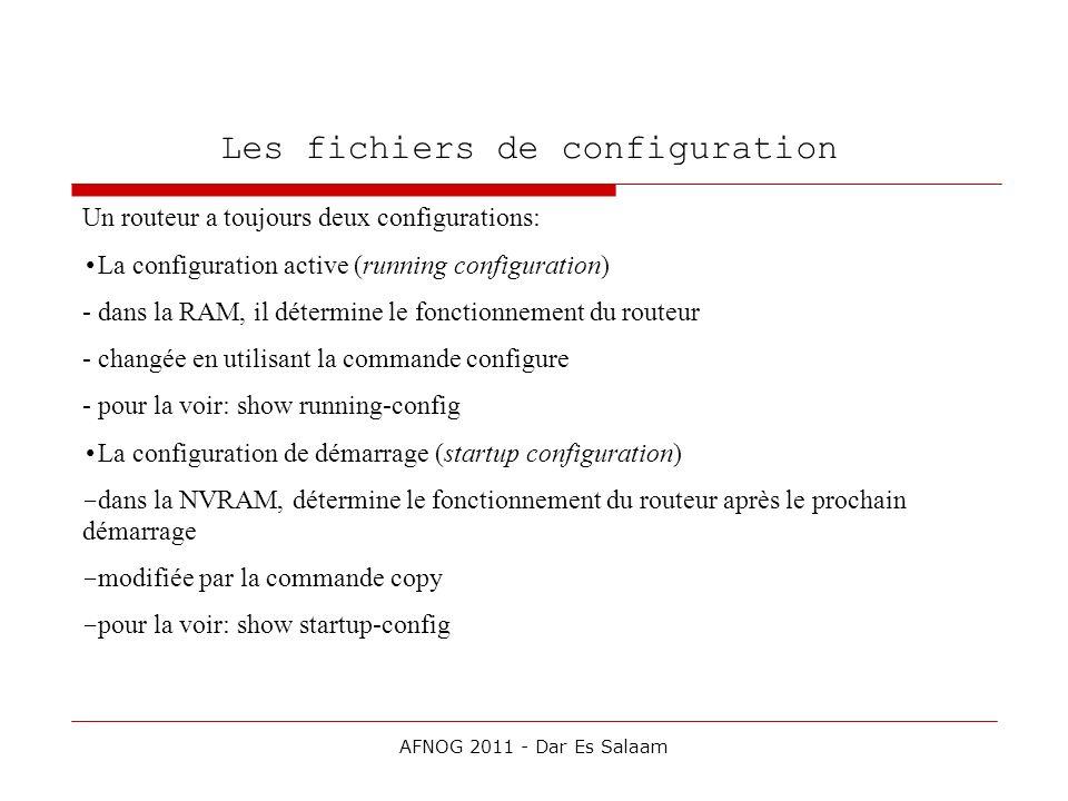 Les fichiers de configuration Un routeur a toujours deux configurations: La configuration active (running configuration) - dans la RAM, il détermine l