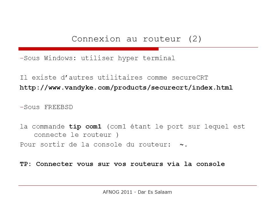 Connexion au routeur (2) -Sous Windows: utiliser hyper terminal Il existe dautres utilitaires comme secureCRT http://www.vandyke.com/products/securecr