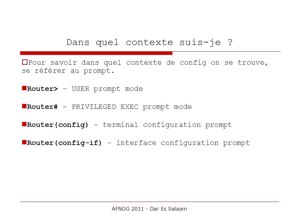 Dans quel contexte suis-je ? Pour savoir dans quel contexte de config on se trouve, se référer au prompt. Router> – USER prompt mode Router# – PRIVILE