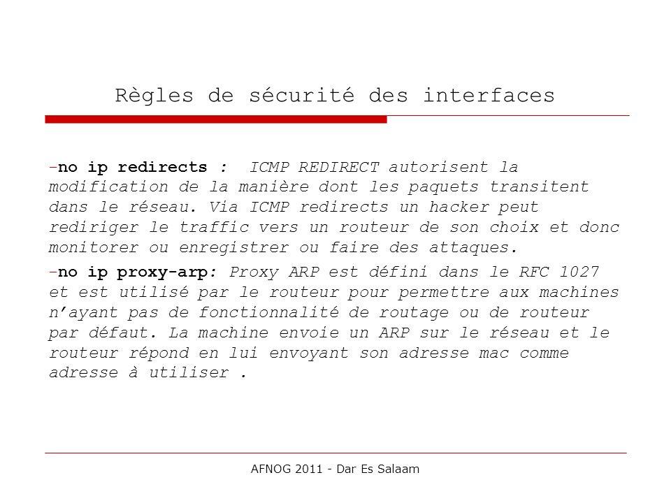 Règles de sécurité des interfaces -no ip redirects : ICMP REDIRECT autorisent la modification de la manière dont les paquets transitent dans le réseau