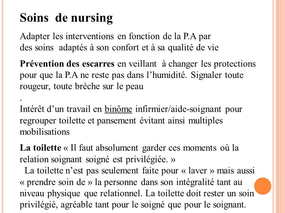 Soins de nursing Adapter les interventions en fonction de la P.A par des soins adaptés à son confort et à sa qualité de vie Prévention des escarres en
