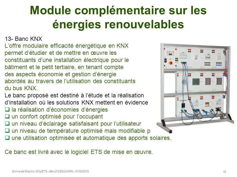 Schneider Electric 15 - DOpETS – Benoît DESCAMPS – 01/06/2010 Module complémentaire sur les énergies renouvelables 13- Banc KNX Loffre modulaire effic