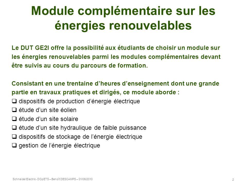 Schneider Electric 3 - DOpETS – Benoît DESCAMPS – 01/06/2010 Module complémentaire sur les énergies renouvelables 1- Système Hydrolis : Mini centrale électrique permettant de produire une énergie électrique à partir dune énergie hydraulique.