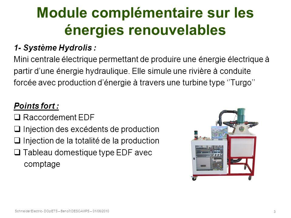 Schneider Electric 3 - DOpETS – Benoît DESCAMPS – 01/06/2010 Module complémentaire sur les énergies renouvelables 1- Système Hydrolis : Mini centrale