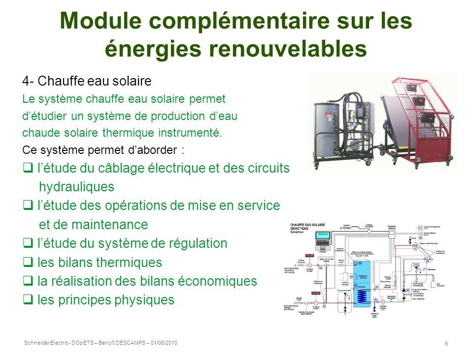 Schneider Electric 6 - DOpETS – Benoît DESCAMPS – 01/06/2010 Module complémentaire sur les énergies renouvelables 4- Chauffe eau solaire Le système ch