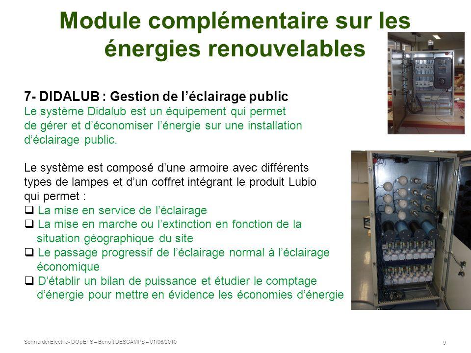 Schneider Electric 9 - DOpETS – Benoît DESCAMPS – 01/06/2010 Module complémentaire sur les énergies renouvelables 7- DIDALUB : Gestion de léclairage p