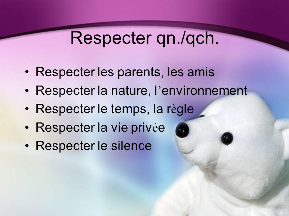 Respecter qn./qch.