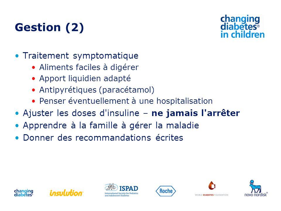 Gestion (2) Traitement symptomatique Aliments faciles à digérer Apport liquidien adapté Antipyrétiques (paracétamol) Penser éventuellement à une hospi