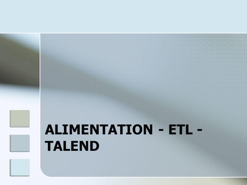 ALIMENTATION - ETL - TALEND