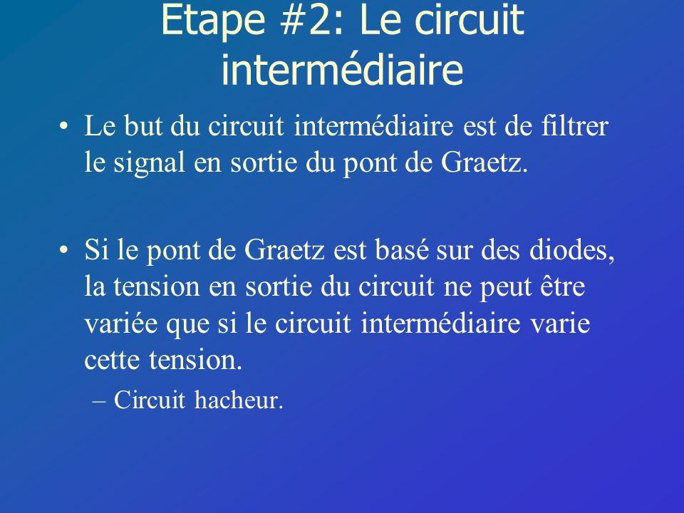 Étape #2: Le circuit intermédiaire Le but du circuit intermédiaire est de filtrer le signal en sortie du pont de Graetz. Si le pont de Graetz est basé