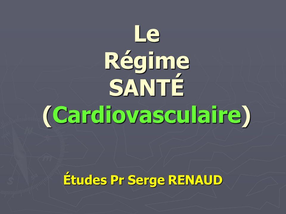 Le Régime SANTÉ (Cardiovasculaire) Études Pr Serge RENAUD