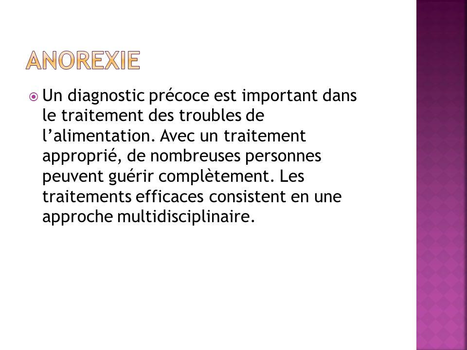 Un diagnostic précoce est important dans le traitement des troubles de lalimentation.