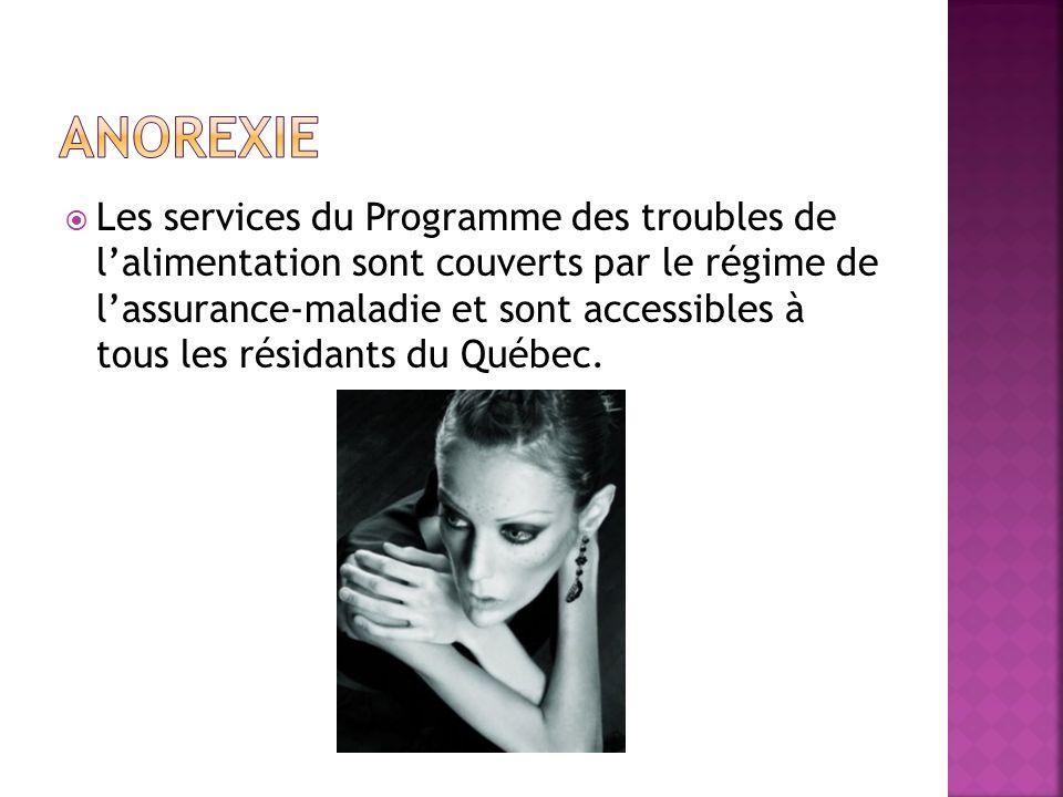 Les services du Programme des troubles de lalimentation sont couverts par le régime de lassurance-maladie et sont accessibles à tous les résidants du Québec.