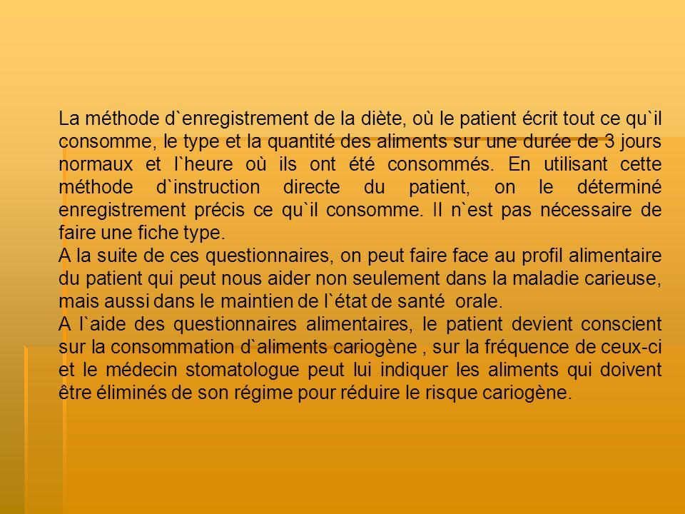 La méthode d`enregistrement de la diète, où le patient écrit tout ce qu`il consomme, le type et la quantité des aliments sur une durée de 3 jours norm