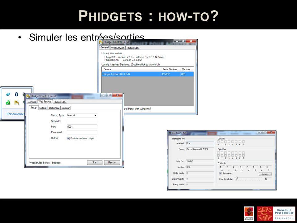 P HIDGETS : HOW - TO ? Simuler les entrées/sorties