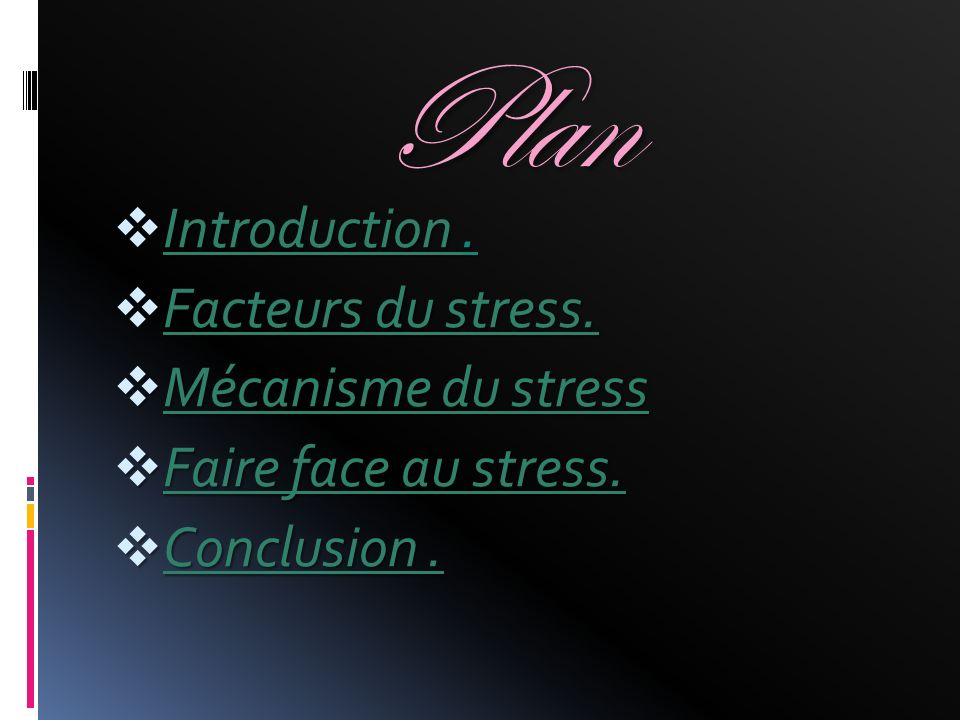 Plan Introduction.Introduction. Introduction Facteurs du stress.
