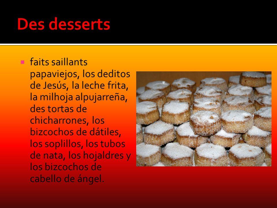 faits saillants papaviejos, los deditos de Jesús, la leche frita, la milhoja alpujarreña, des tortas de chicharrones, los bizcochos de dátiles, los so