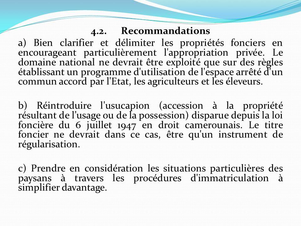 4.2.Recommandations a) Bien clarifier et délimiter les propriétés fonciers en encourageant particulièrement l appropriation privée.