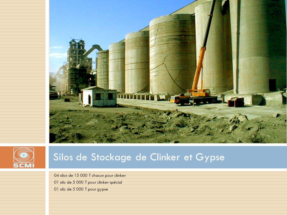 04 silos de 15 000 T chacun pour clinker 01 silo de 5 000 T pour clinker spécial 01 silo de 5 000 T pour gypse Silos de Stockage de Clinker et Gypse