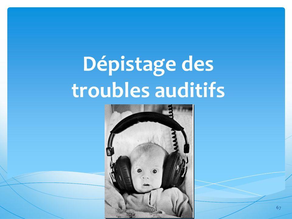Dépistage des troubles auditifs 67