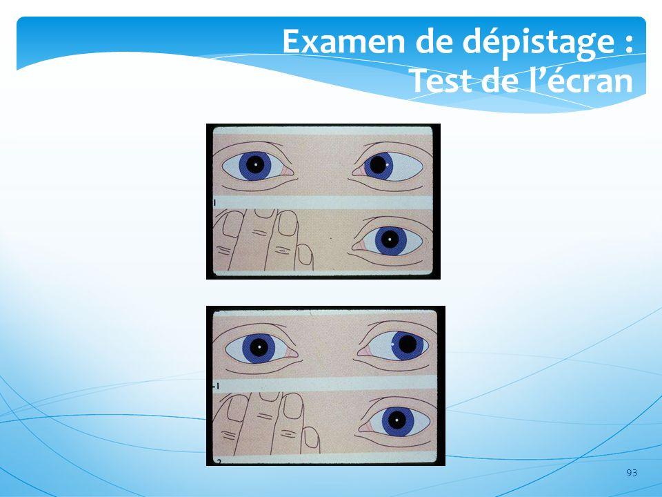 93 Examen de dépistage : Test de lécran