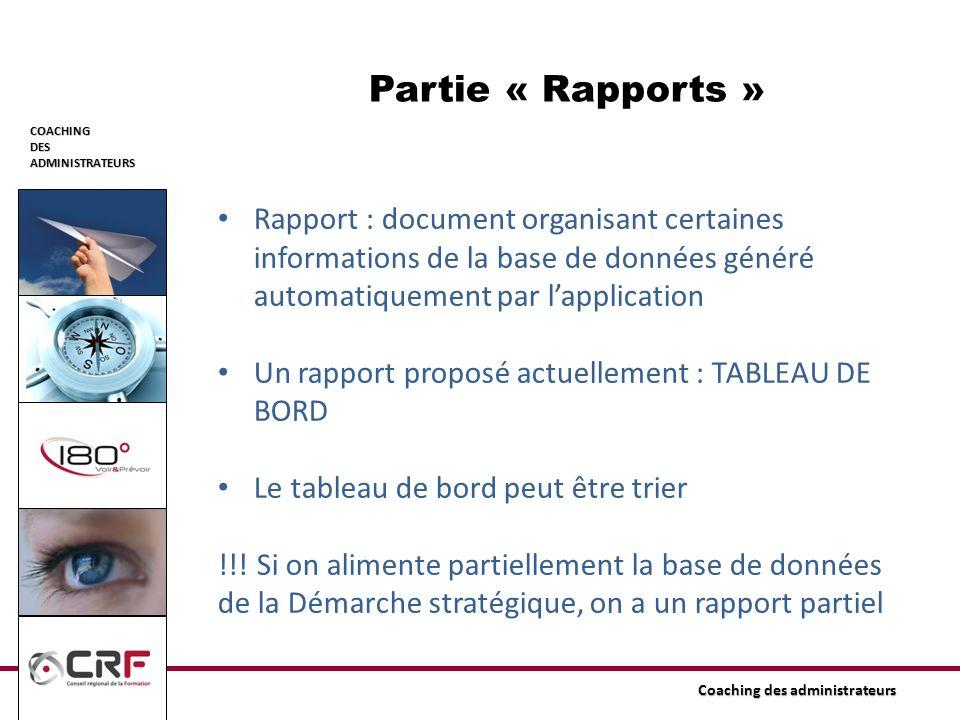 COACHINGDESADMINISTRATEURS Coaching des administrateurs Partie « Rapports » Rapport : document organisant certaines informations de la base de données