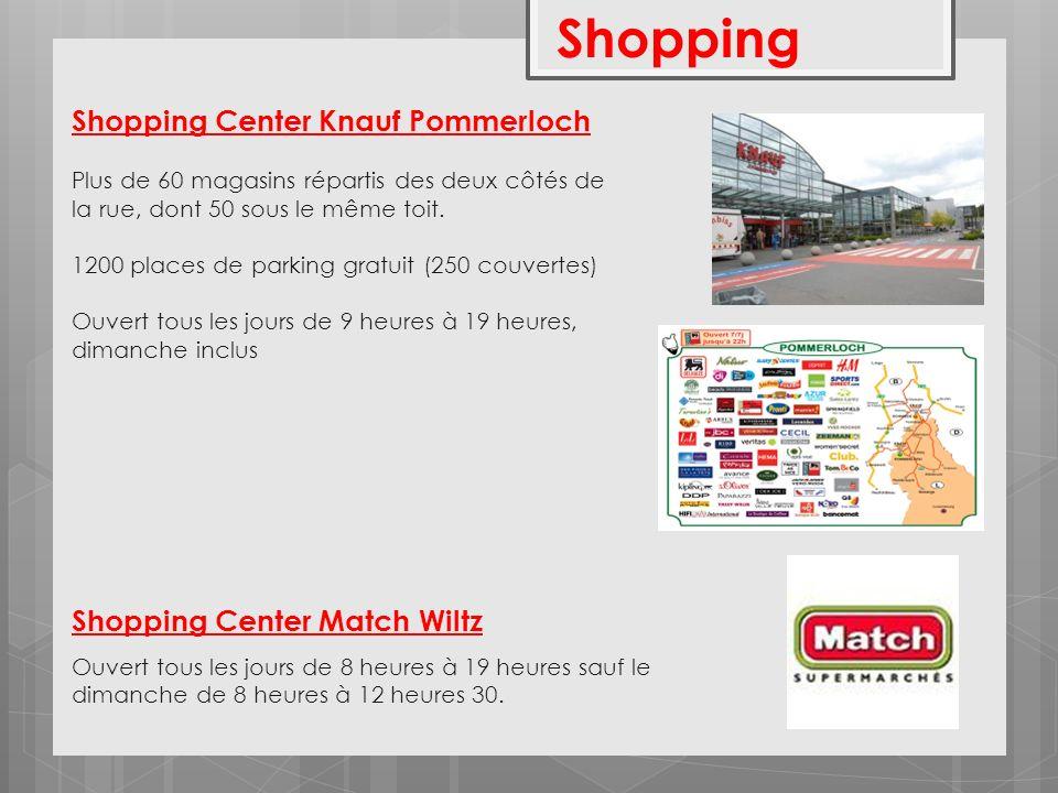 Shopping Shopping Center Knauf Pommerloch Plus de 60 magasins répartis des deux côtés de la rue, dont 50 sous le même toit. 1200 places de parking gra