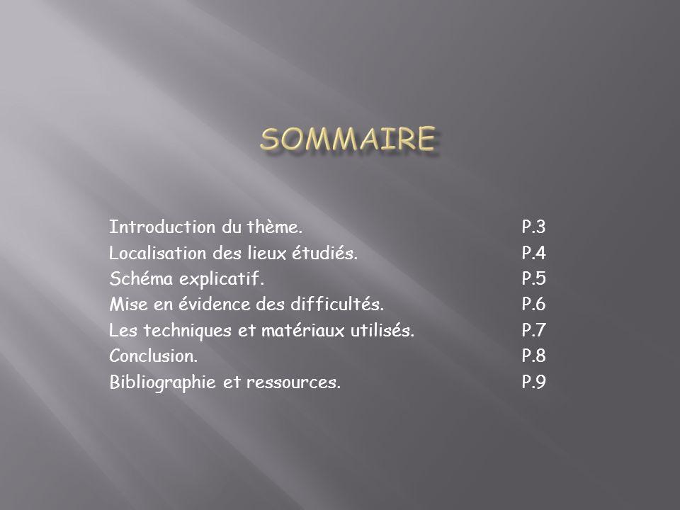 Introduction du thème.P.3 Localisation des lieux étudiés.
