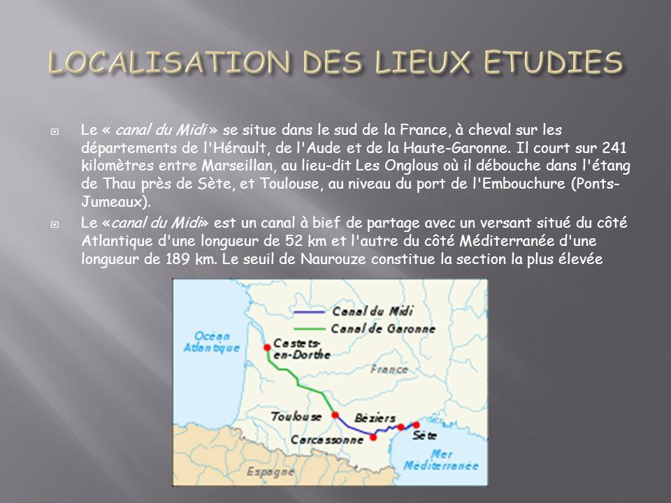 Le « canal du Midi » se situe dans le sud de la France, à cheval sur les départements de l Hérault, de l Aude et de la Haute-Garonne.