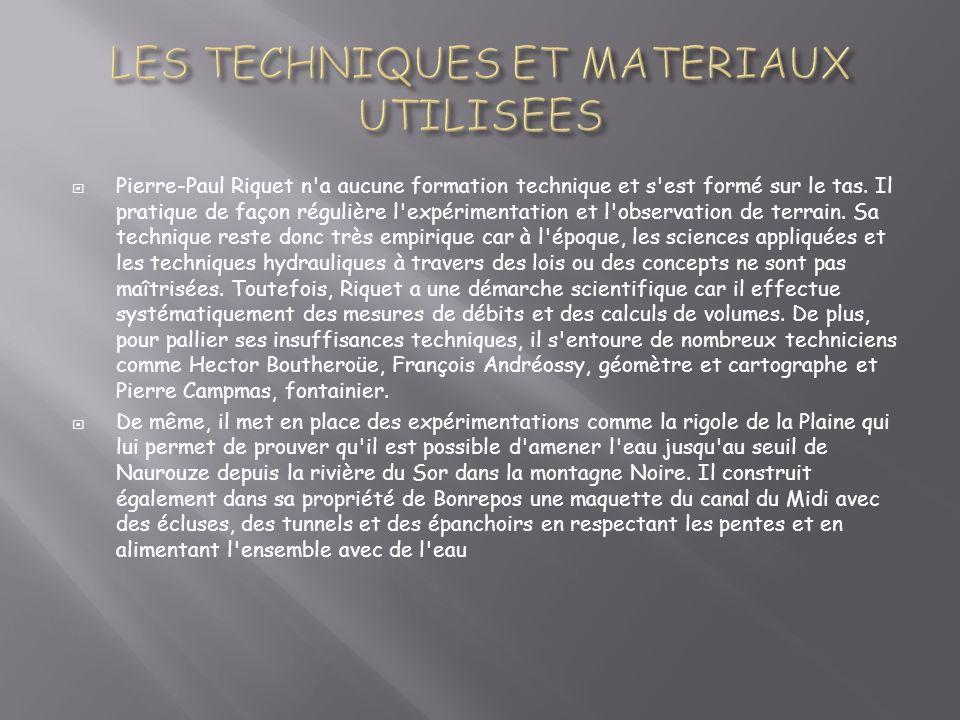 Pierre-Paul Riquet n a aucune formation technique et s est formé sur le tas.