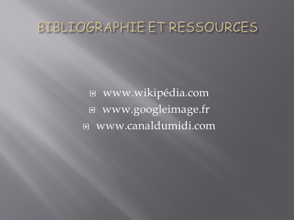 www.wikipédia.com www.googleimage.fr www.canaldumidi.com