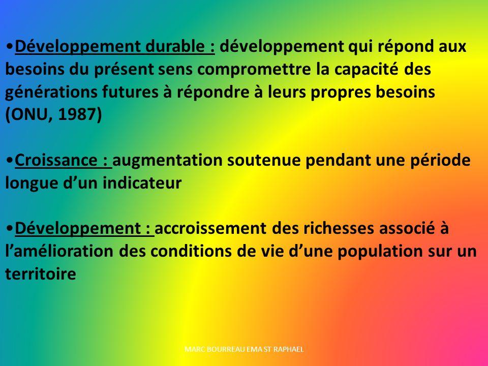 Développement durable : développement qui répond aux besoins du présent sens compromettre la capacité des générations futures à répondre à leurs propr