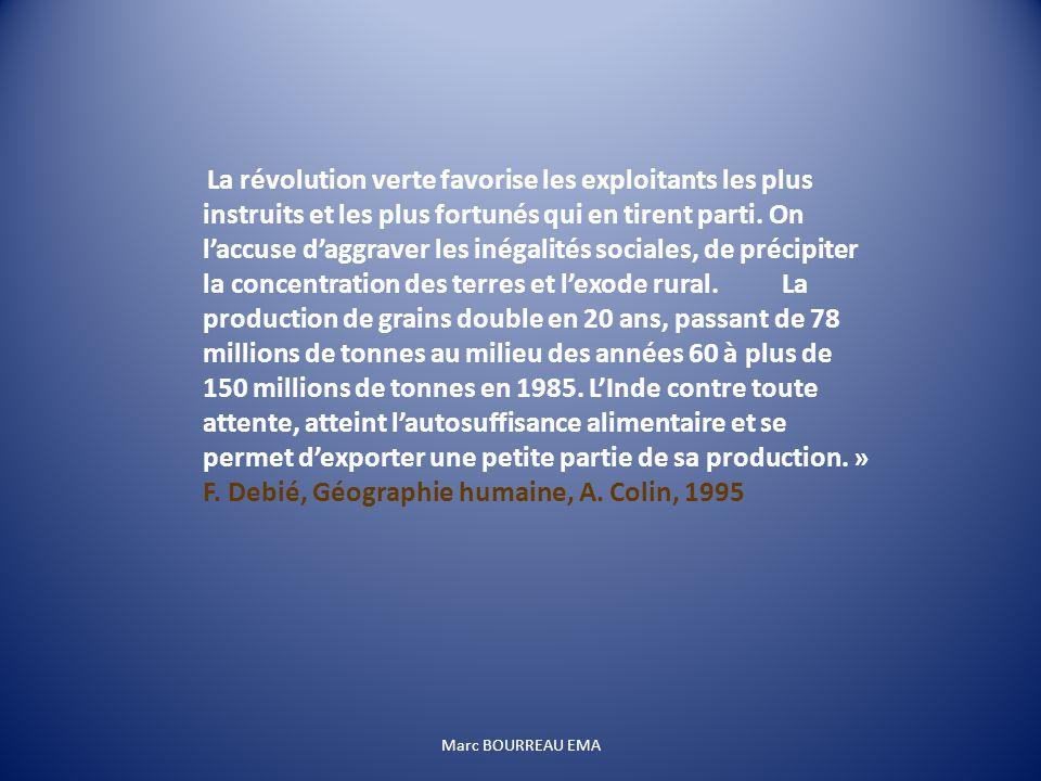 Marc BOURREAU EMA La révolution verte favorise les exploitants les plus instruits et les plus fortunés qui en tirent parti. On laccuse daggraver les i
