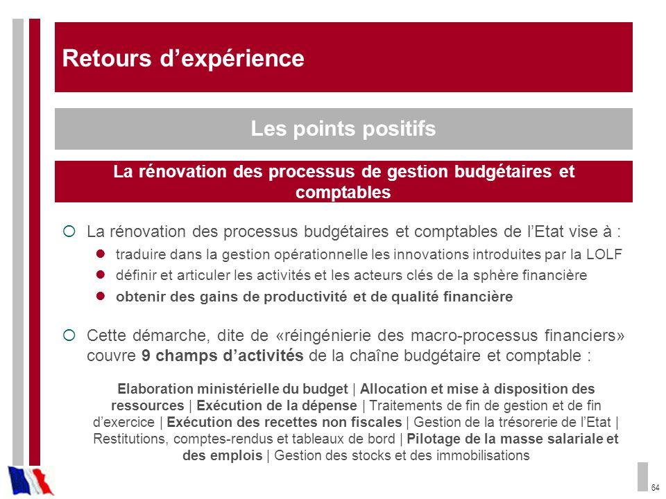 64 La rénovation des processus budgétaires et comptables de lEtat vise à : traduire dans la gestion opérationnelle les innovations introduites par la
