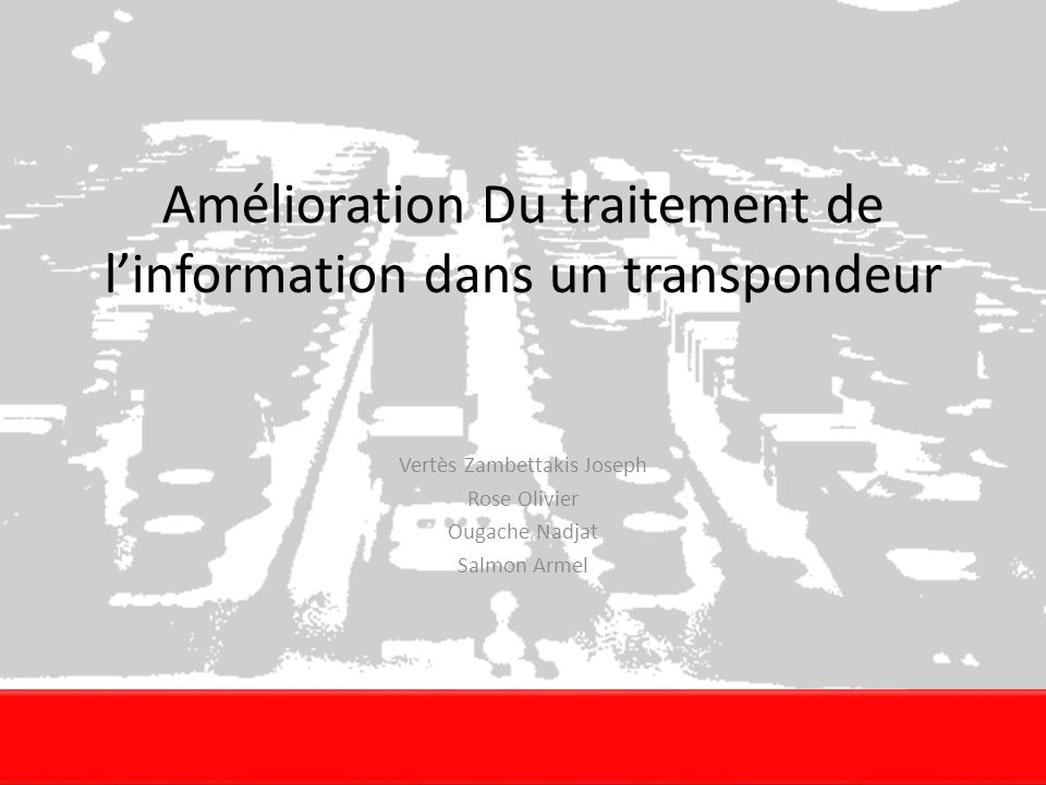 Amélioration Du traitement de linformation dans un transpondeur Vertès Zambettakis Joseph Rose Olivier Ougache Nadjat Salmon Armel