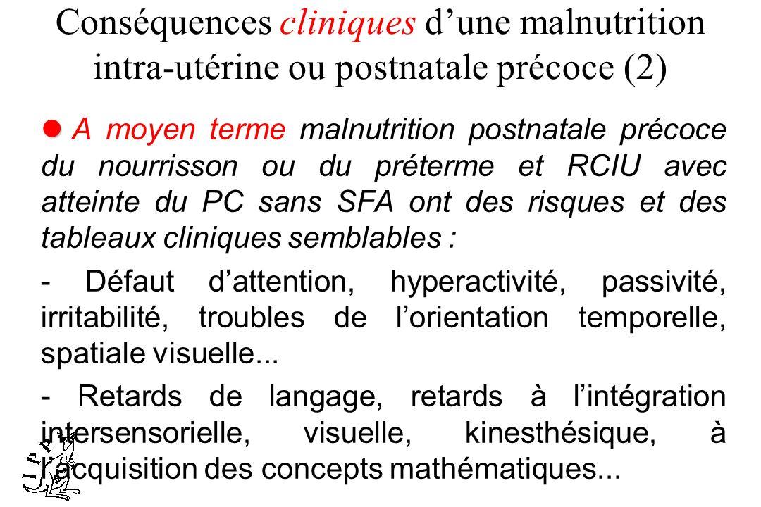 Conséquences cliniques dune malnutrition intra-utérine ou postnatale précoce (2) A moyen terme malnutrition postnatale précoce du nourrisson ou du pré