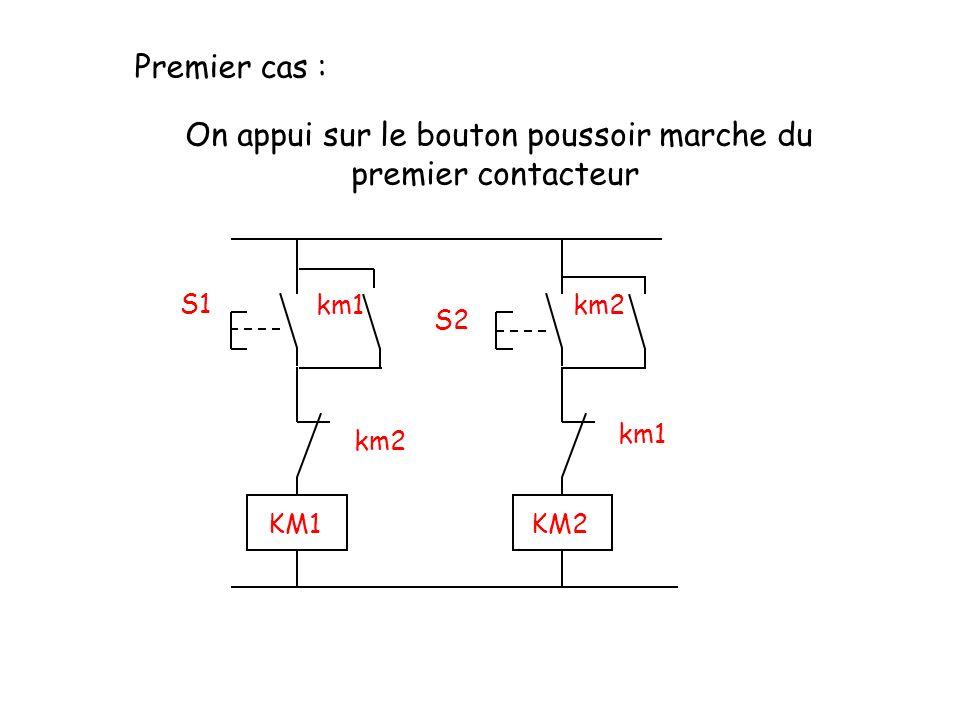 S2 S1 km2km1 km2 KM1KM2 Premier cas : On appui sur le bouton poussoir marche du premier contacteur